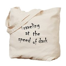 Traveling At The Speed of Dark Tote Bag