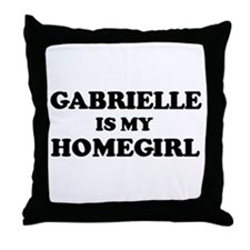Gabrielle Is My Homegirl Throw Pillow