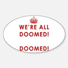 We're All Doomed Decal