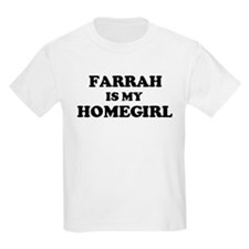 Farrah Is My Homegirl Kids T-Shirt