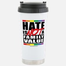 Hate Is NOT A Family Value Stainless Steel Travel