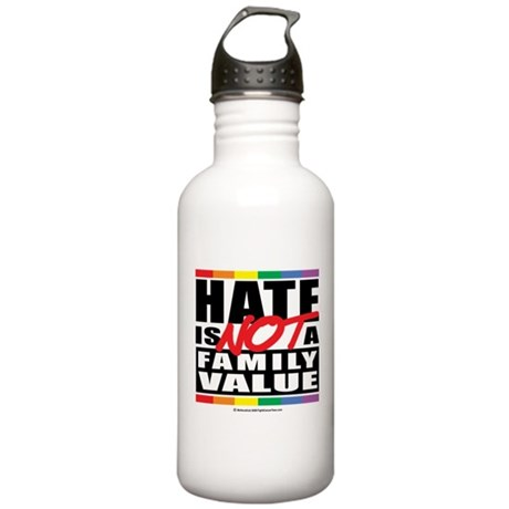 Hate Is NOT A Family Value Stainless Water Bottle