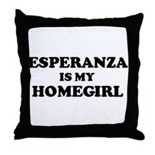 Esperanza Is My Homegirl Throw Pillow