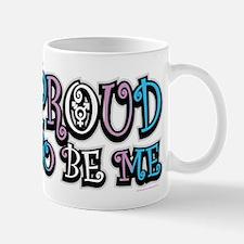 Transgender Proud To Be Me Mug