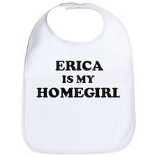 Erica Is My Homegirl Bib