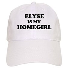 Elyse Is My Homegirl Baseball Cap