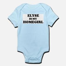 Elyse Is My Homegirl Infant Creeper