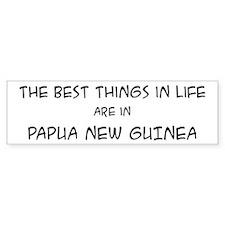 Best Things in Life: Papua Ne Bumper Bumper Sticker