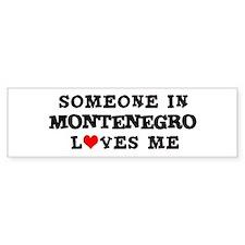 Someone in Montenegro Bumper Bumper Sticker