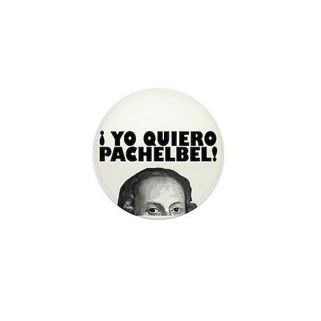 Yo Quiero Pachelbel Mini Button