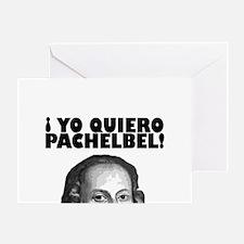 Yo Quiero Pachelbel Greeting Card