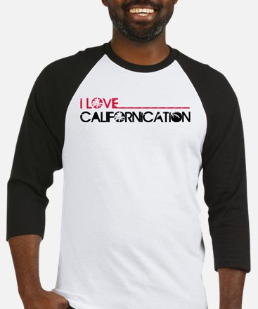 I Love Californication Baseball Jersey