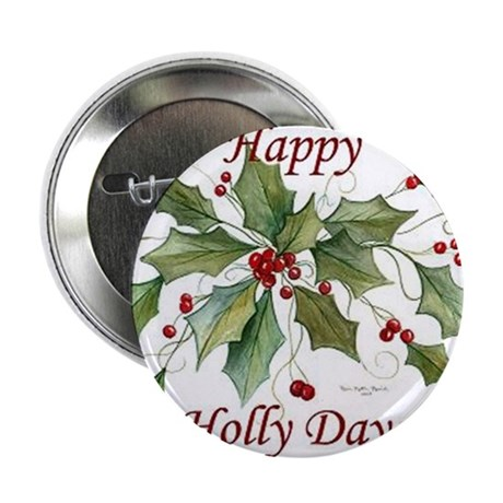 """Happy Holly Days 2.25"""" Button"""