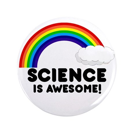 """Science Is Awesome 3.5"""" Button"""