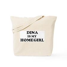 Dina Is My Homegirl Tote Bag