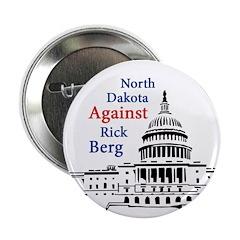 North Dakota Against Rick Berg Button