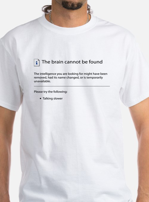 Brain cannot be found! Shirt