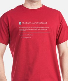 Brain cannot be found! T-Shirt
