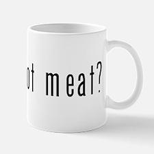 got meat? Mug