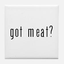 got meat? Tile Coaster