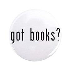 "got books? 3.5"" Button"