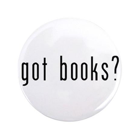 "got books? 3.5"" Button"