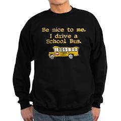 I drive a school bus Sweatshirt
