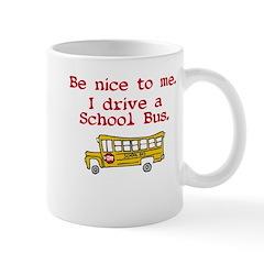 Be nice to bus driver Mug