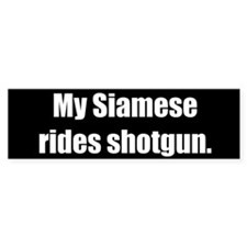 My Siamese rides shotgun (Bumper Sticker)