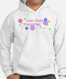 I love court reporting Hoodie