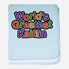 Worlds Greatest Kaitlin baby blanket