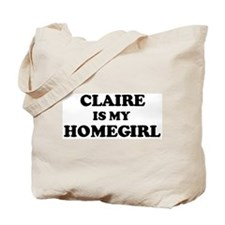 Claire Is My Homegirl Tote Bag