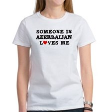 Someone in Azerbaijan Tee