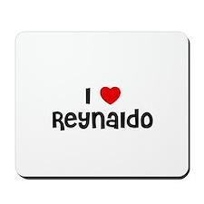 I * Reynaldo Mousepad