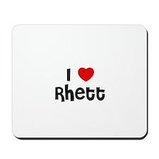 I * Rhett Mousepad