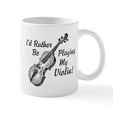 I'd Rather Be Playing My Violin Mug