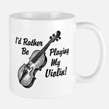 I'd Rather Be Playing My Violin Mug