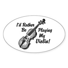 I'd Rather Be Playing My Violin Decal