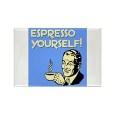 Espresso Yourself Rectangle Magnet