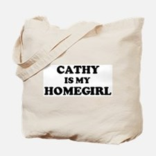Cathy Is My Homegirl Tote Bag