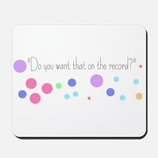 Do you want that on the record? Mousepad