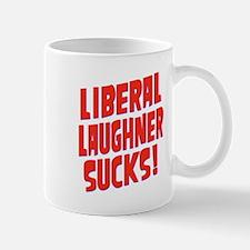 Liberal Laughner Sucks! Mug