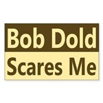 Bob Dold Scares Me Bumper Sticker
