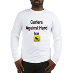Curlers Against Hard Ice Long Sleeve T-Shirt