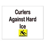 Curlers Against Hard Ice Small Poster