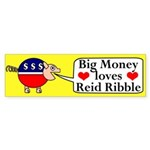 Big Money Loves Reid Ribble bumper sticker