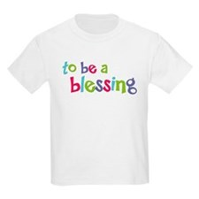 to be a Blessing T-Shirt