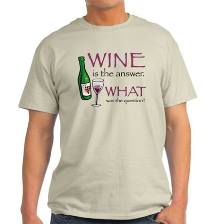 Wine is the Answer Light T-Shirt