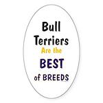 Bull Terrier Best Breeds Oval Sticker