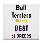 Bull Terrier Best Breeds Tile Coaster